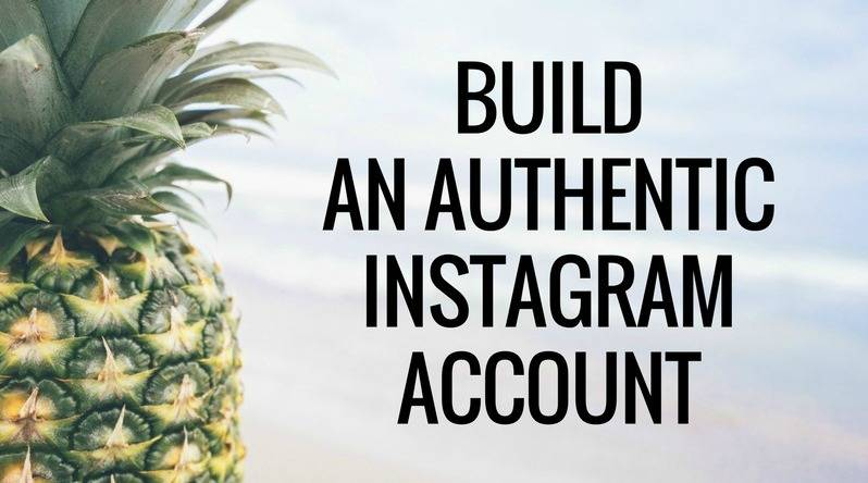 Build an Authentic Instagram Account